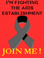 Join the Fight against the AIDS establishment that says that AIDS is a viral disease